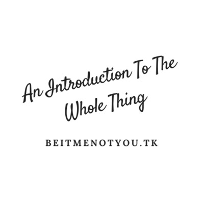 Coming Soon: An Introduction To The Whole Thing