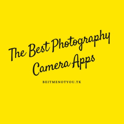 The Best Photography Camera Apps