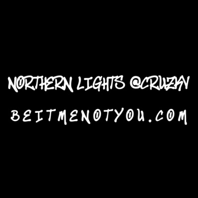 Northern Lights @CRUZKV: Be It Me Not You - The Photography Podcast