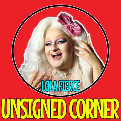 "Artwork for episode ""Unsigned Corner - Lola Fierce (Interview)"""