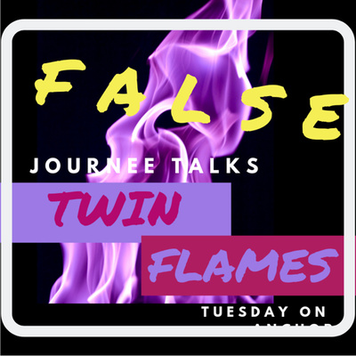 Twin Flame Pt 2 (False Flames) by Journee Talks • A podcast