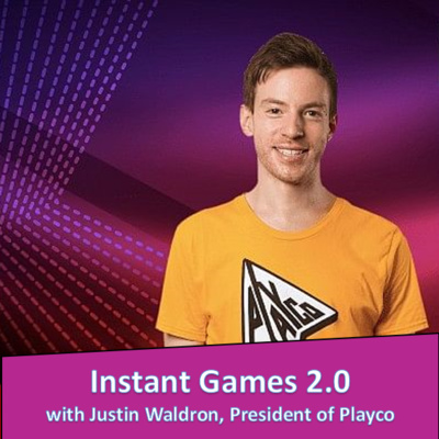 Instant Games 2.0 with Justin Waldron, President of Playco