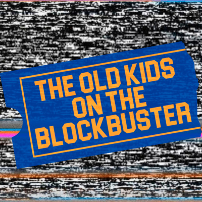 The Old Kids On The Blockbuster S01E00: Beta
