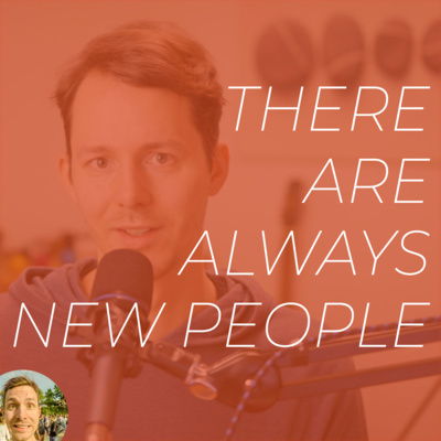 No. 29 / There Are Always New People