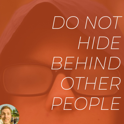 No. 22 / You Cannot Hide Behind Other People's Projects | Expand Your Comfort Zone