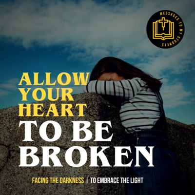 Allow Your Heart To Be Broken