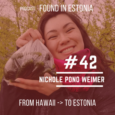 #42 Nicole Pono Weimer from Hawaii to Estonia – researching Estonian goat cheese, making kimchi, and in search of Boulders