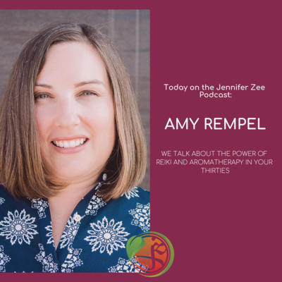 The Power of Reiki and Aromatherapy in Your Thirties - with Amy Rempel