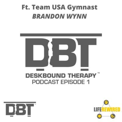 The Deskbound Therapy Podcast Ft. Brandon Wynn