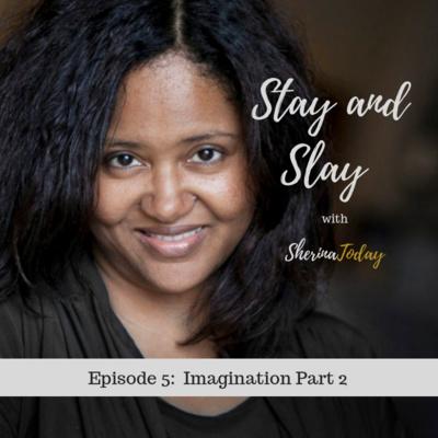 Episode 7 - Using your imagination- pt 2