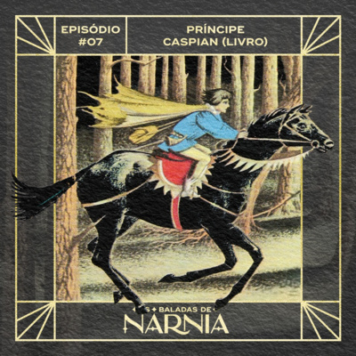 As Baladas de Nárnia #07 - Príncipe Caspian (Livro)