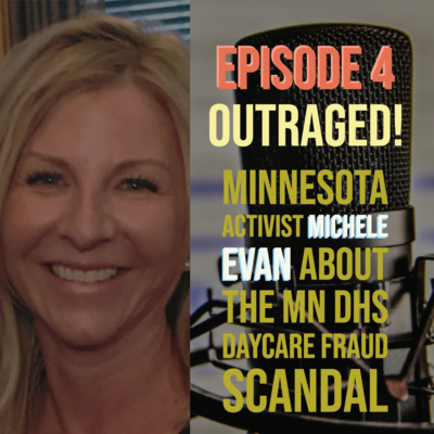 Outraged! Minnesota Activist Michele Evan About The MN DHS Daycare Fraud Scandal