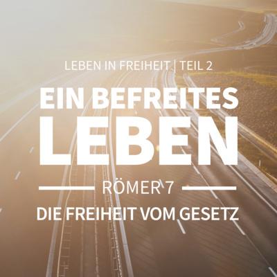 JOBST BITTNER - Ein befreites Leben! Die Freiheit vom Gesetz [Römer 7]