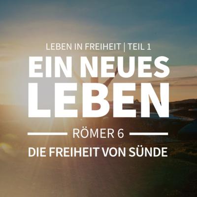 JOBST BITTNER - Ein neues Leben! Die Freiheit von Sünde [Römer 6]
