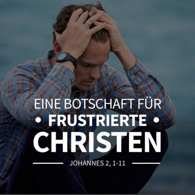 JOBST BITTNER - Eine Botschaft für frustrierte Christen [Johannes 2, 1-11]