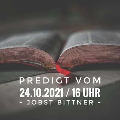 JOBST BITTNER - Gottes Segenslinie in einer herausfordernden Zeit / 24.10.2021 / 16 Uhr