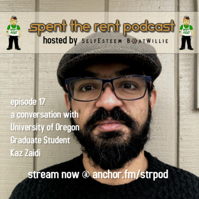Ep17 Kaz Zaidi by Spent the Rent Podcast • A podcast on Anchor
