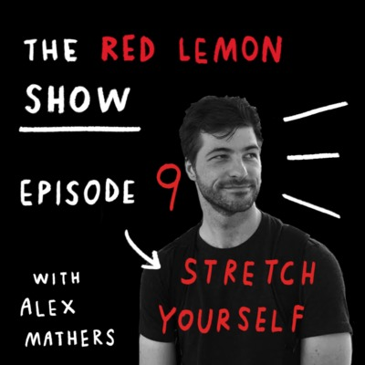How to create when you are NOT feeling it [Red Lemon Show Ep 9]