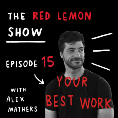 How to create your BEST work while working for someone else? [Red Lemon Show 15]