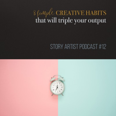3 simple creative habits that will triple your output