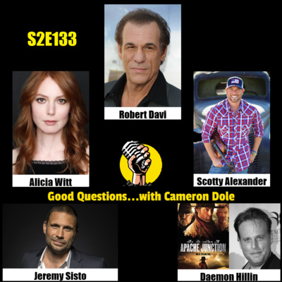 S2E133 - Robert Davi, Alicia Witt, Scotty Alexander, Jeremy Sisto, and Daemon Hillin