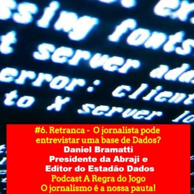 #10. Retranca - O jornalista pode entrevistar uma base de dados?