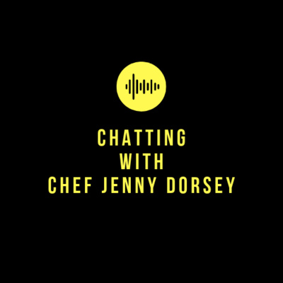1. Chatting with Jenny Dorsey, Chef