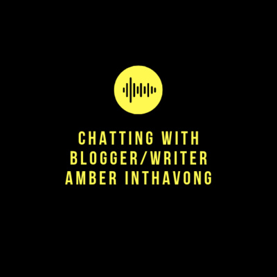 4. Chatting with Amber Inthavong, Blogger and Writer