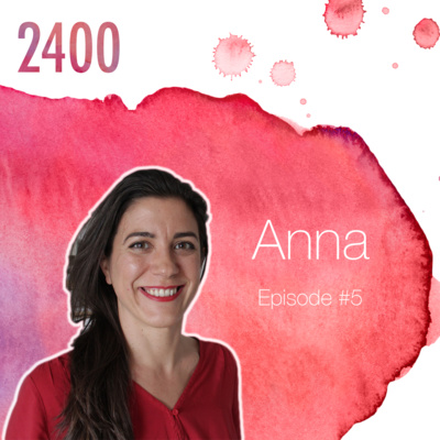 Episode #6 with Anna