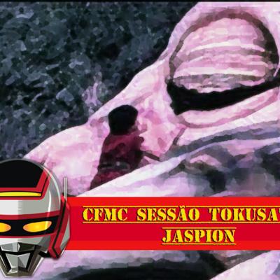 CFMC SESSÃO TOKUSATSU – 1ª Temporada – O Fantástico Jaspion – Ep. 03 – O Sonho do Menino Galáctico