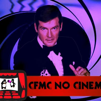 CFMC no Cinema #12 - Série 007 De 1973 a 1985 - O James Bond de Roger Moore
