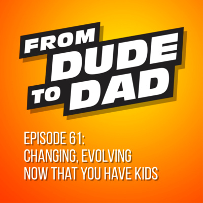 Changing, Evolving Now That You Have Kids