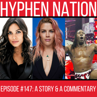 foto de Episode #147: A Story & A Commentary by Hyphen Nation • A podcast ...