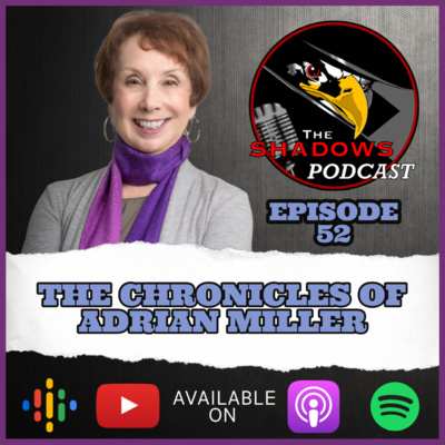 Episode 52: The Chronicles of Adrian Miller