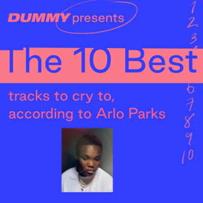 """Artwork for episode """"The 10 Best Tracks To Cry To, according to Arlo Parks"""""""