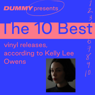 """Artwork for episode """"The 10 Best Vinyl Releases, according to Kelly Lee Owens"""""""
