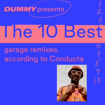 """Artwork for episode """"The 10 Best Garage Remixes, according to Conducta"""""""