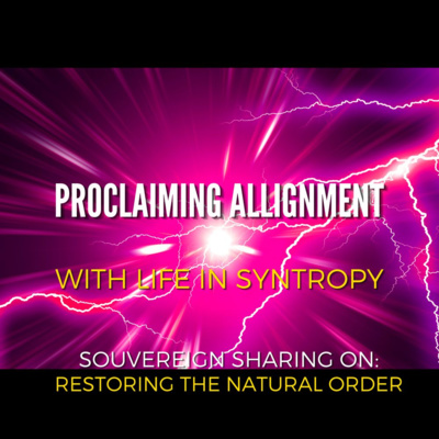 Purifying Old Agreements - Proclaiming our Alignment with Life in Syntropy
