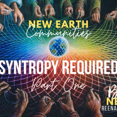 Syntropy Required in New Earth Communities