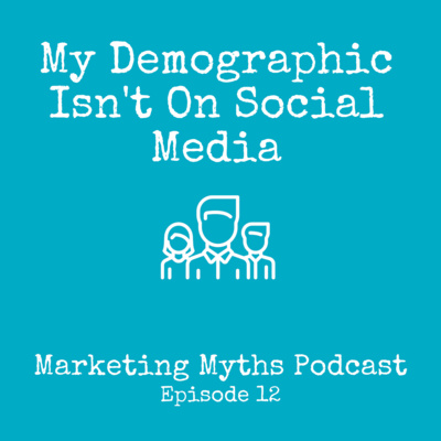My Demographic Isn't On Social Media