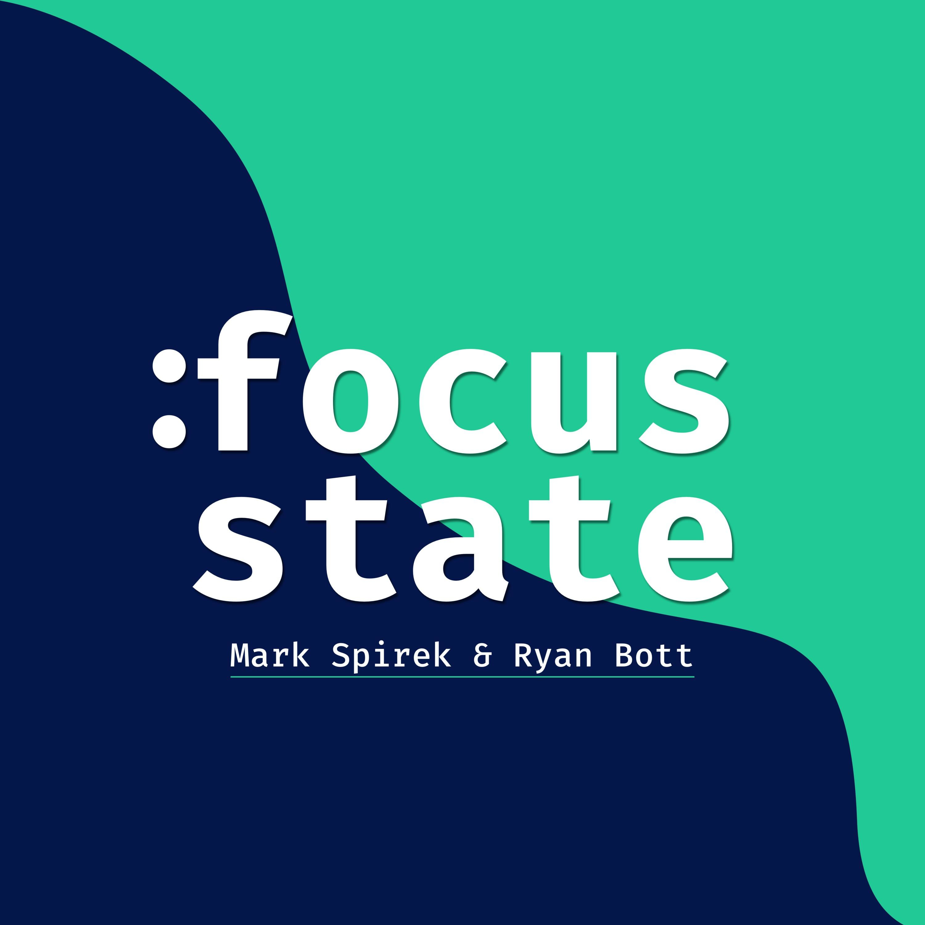 :focus state - a tech and productivity show