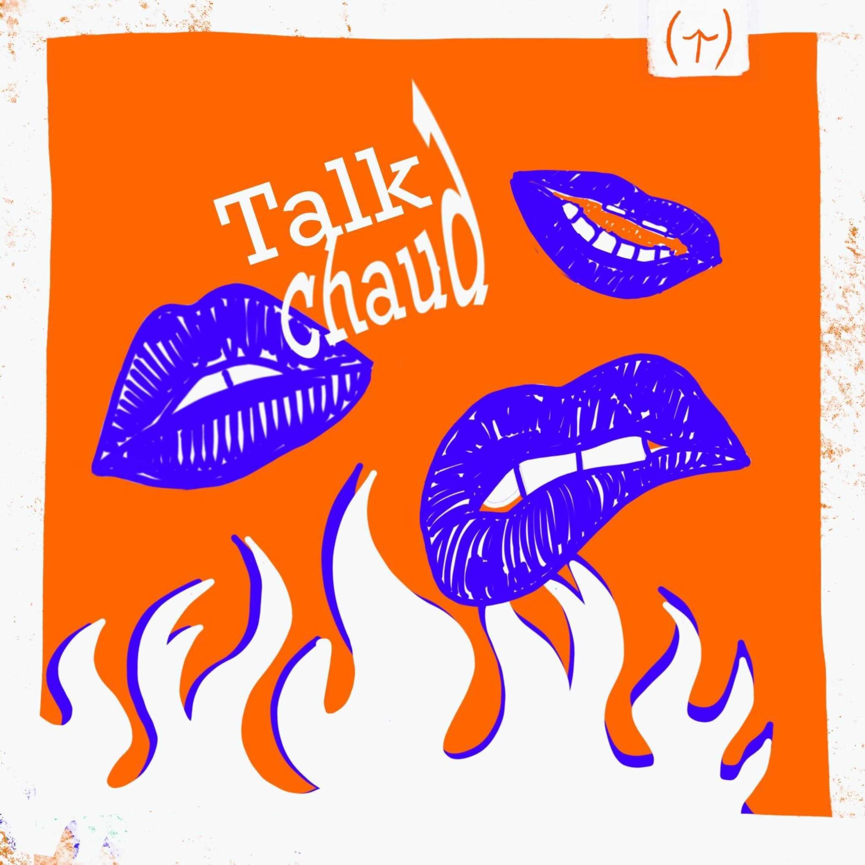 Le Talk Chaud
