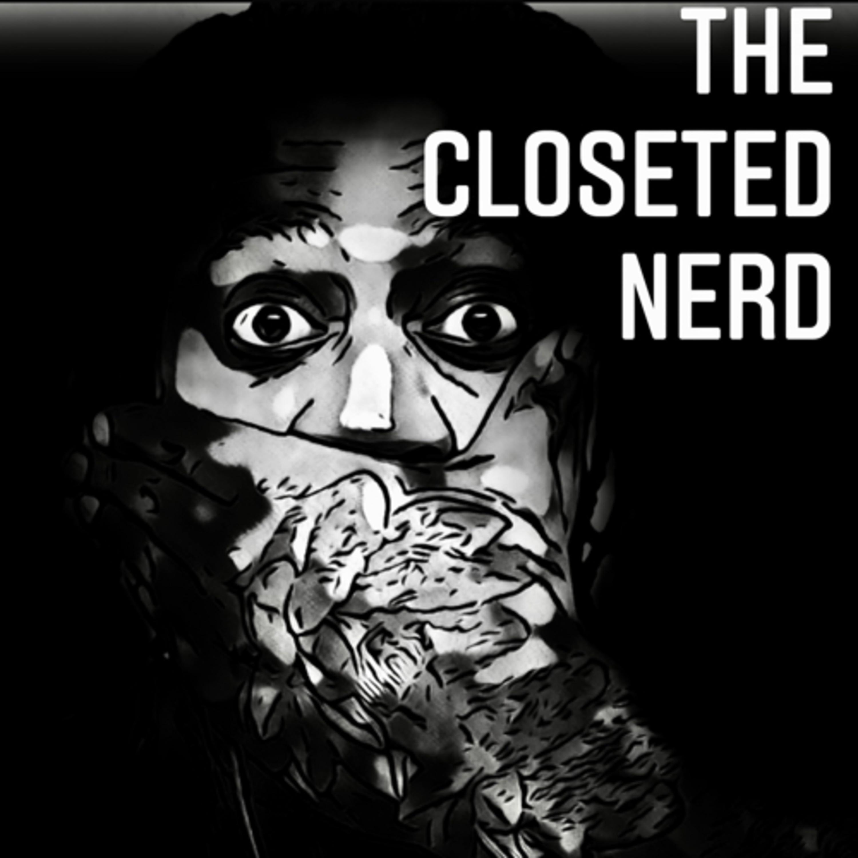 The closeted Nerd