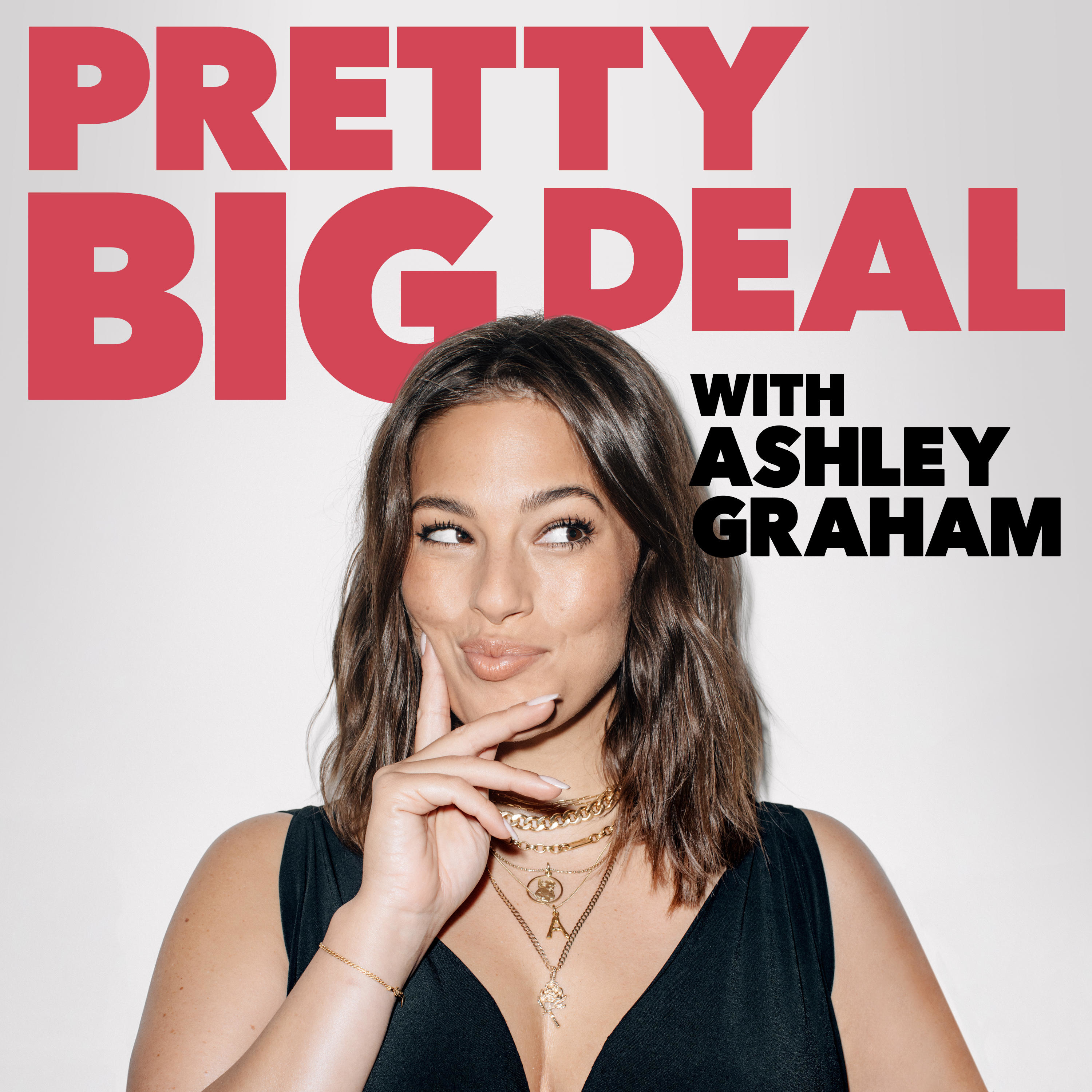 Pretty Big Deal with Ashley Graham | Listen via Stitcher for Podcasts