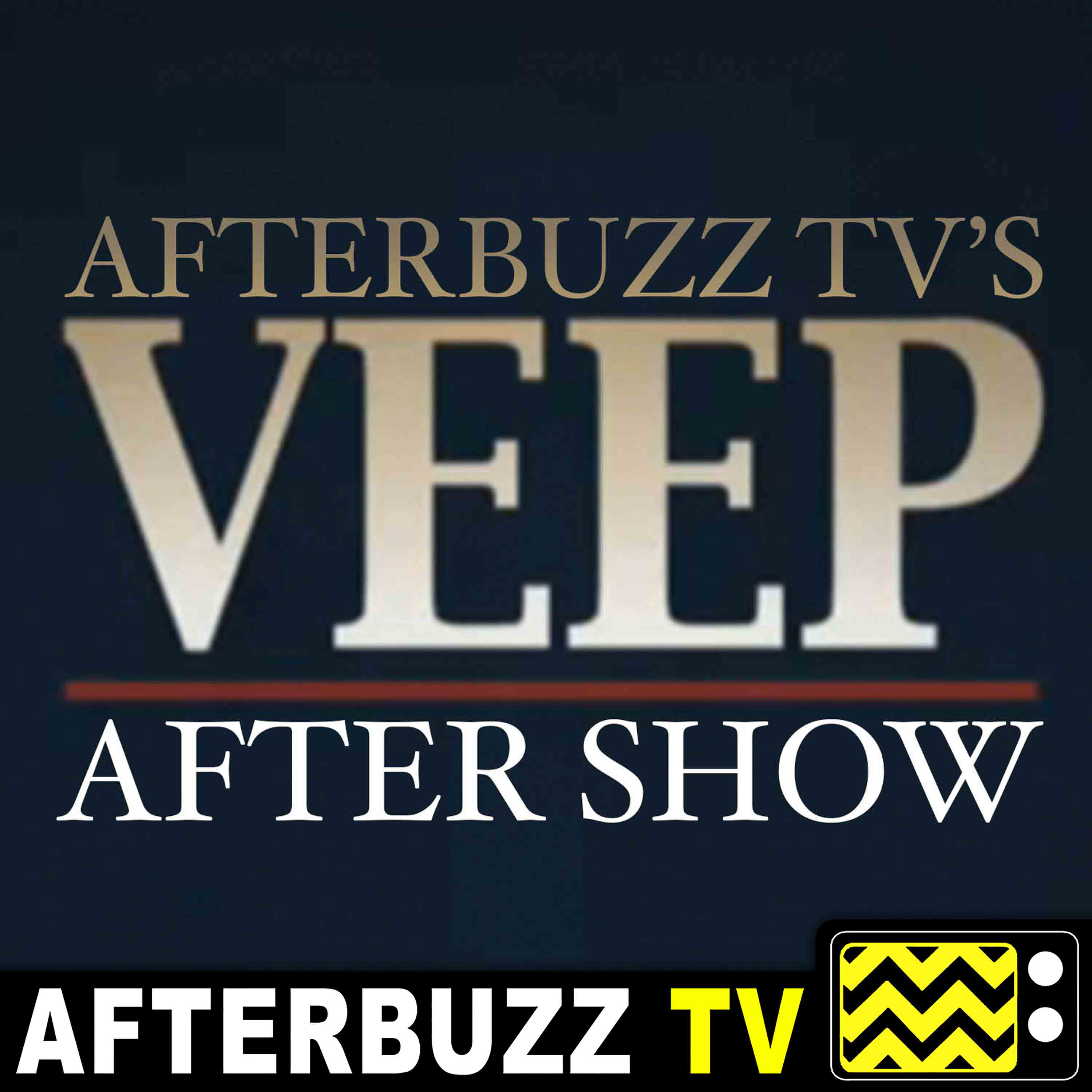 Veep Reviews & After Show - AfterBuzz TV on Apple Podcasts