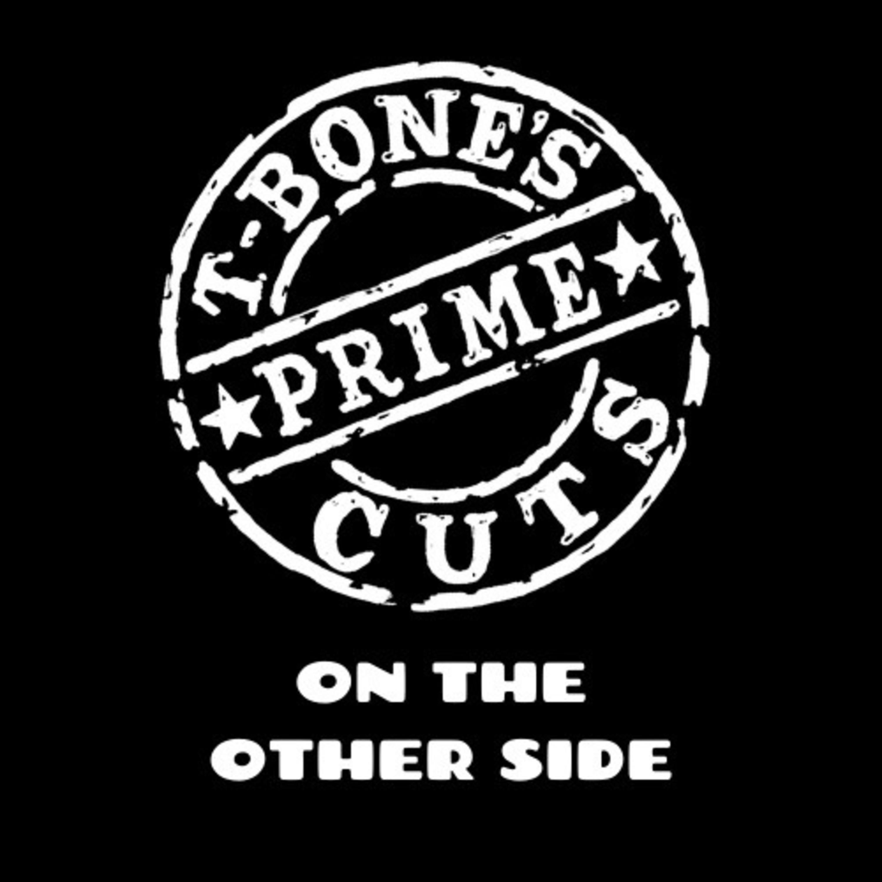 T-Bone's Prime Cuts...On The Other Side