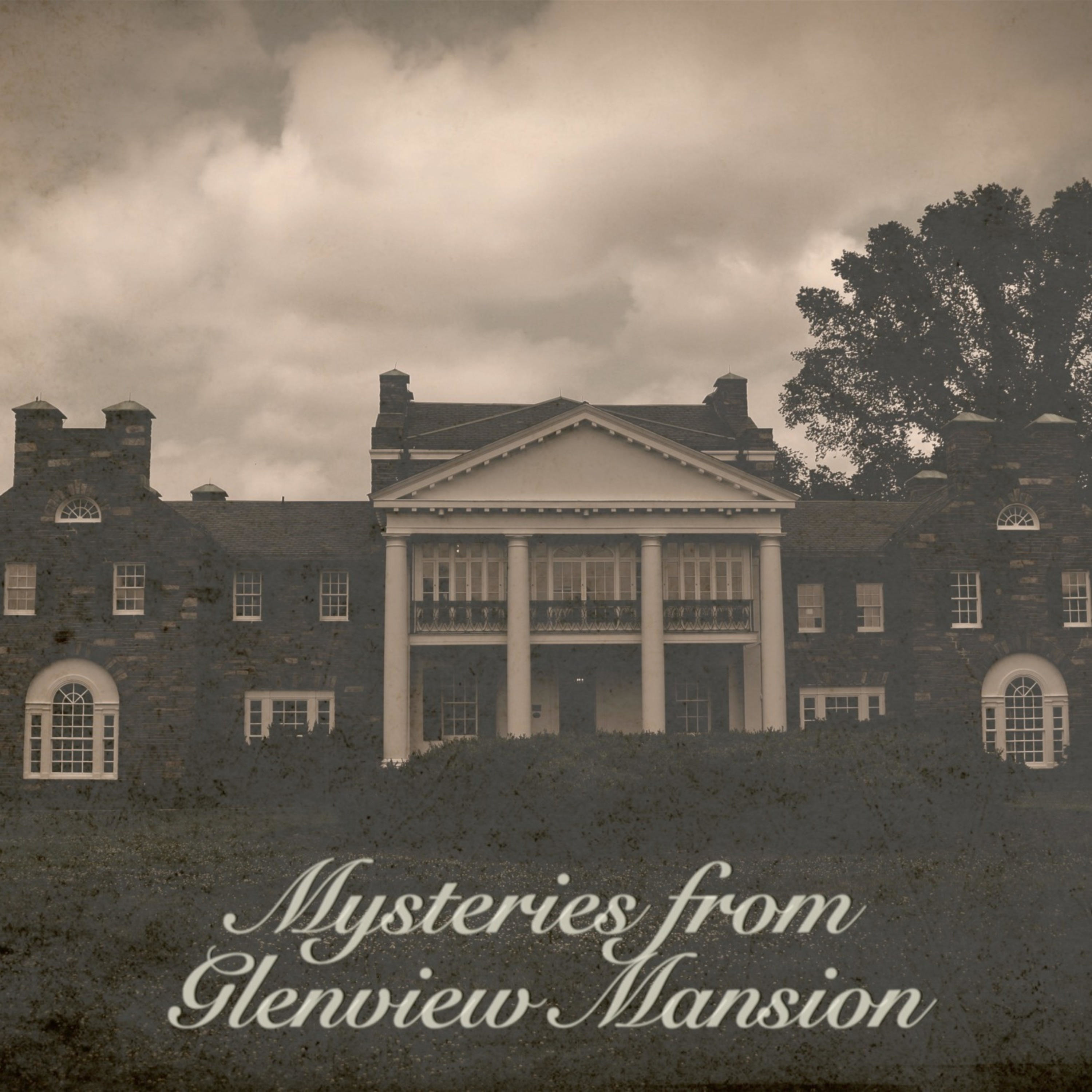 Mysteries from Glenview Mansion