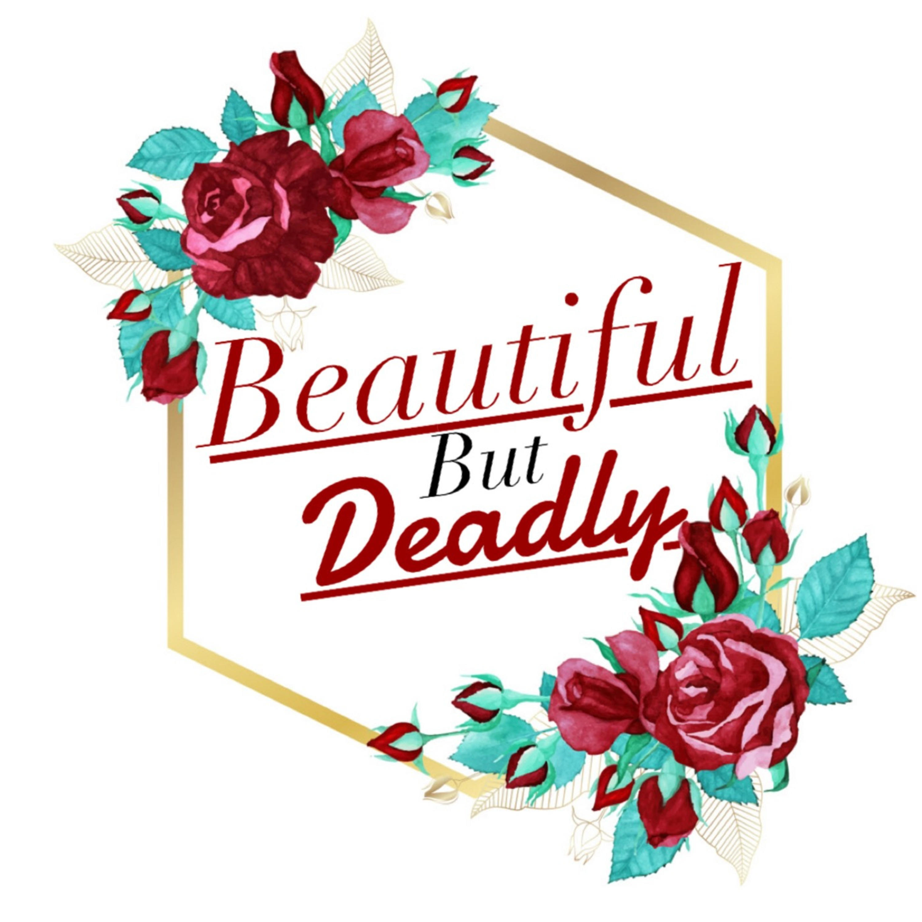 Beautiful But Deadly