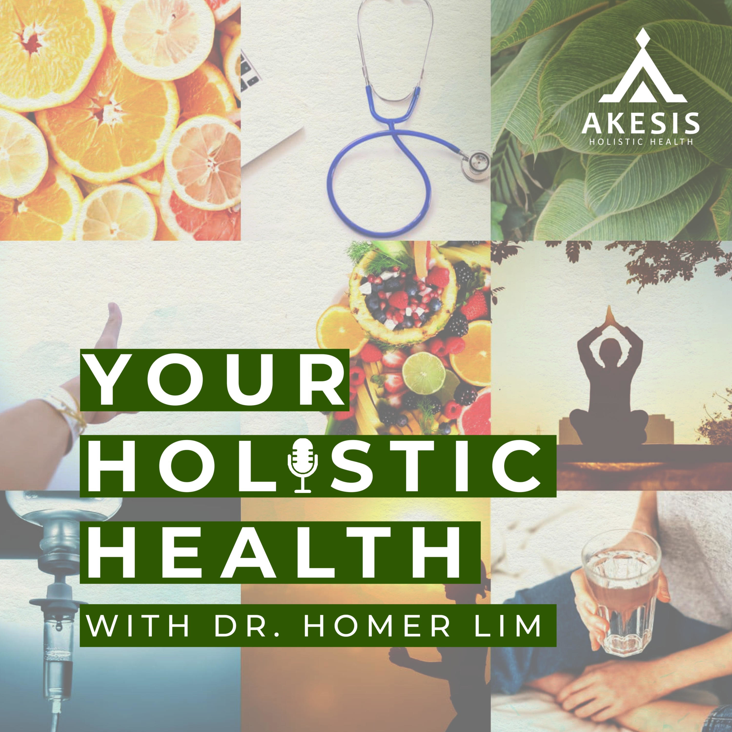 Your Holistic Health with Dr. Homer Lim