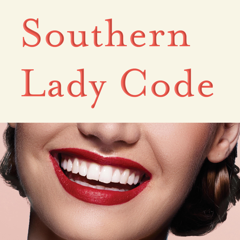 Southern Lady Code | Listen via Stitcher for Podcasts